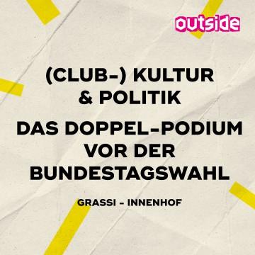SOMMER IM GRASSI: (Club-)Kultur & Politik – Das Doppel-Podium vor der Bundestagswahl 2021