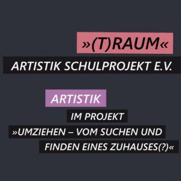 »(T)Raum« | Artistik Schulprojekt e.V.